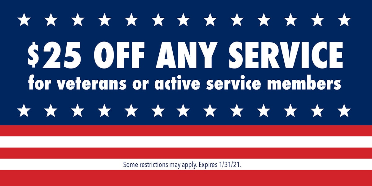 $25 Off Any Service | Veterans or Active Service Members | Expires 1/31/21